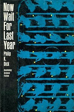 Cover for the first edition hardcover of Now Wait for Last Year (New York: Doubleday, 1966).